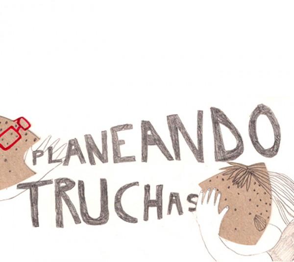 Planeando Truchas